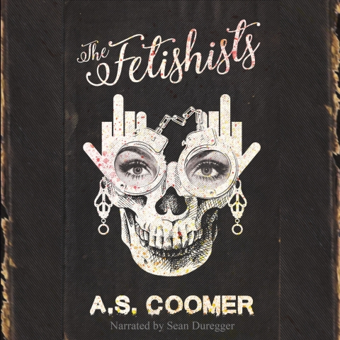 Book Profile: The Fetishists by A. S. Coomer