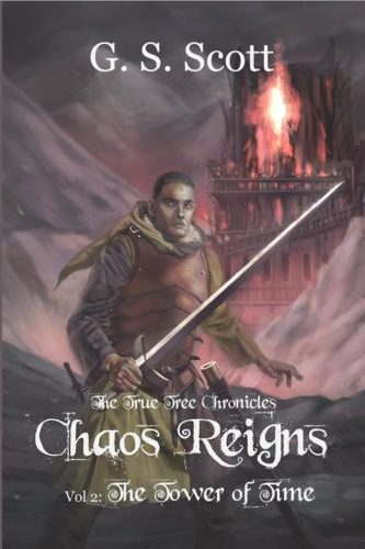 "<a href=""https://www.amazon.com/Chaos-Reigns-Vol-Tower-Chronicles-ebook/dp/B081J7RP99""><b>CHAOS REIGNS VOL 2: THE TOWER OF TIME</b> by G. S. Scott</a>"