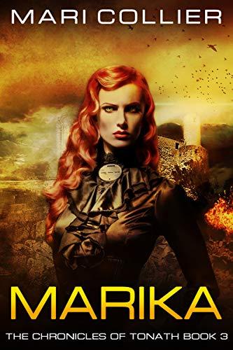 "<a href=""https://www.amazon.com/Marika-Chronicles-Tonath-Book-3-ebook/dp/B07MNKDKLD""><b>MARIKA</b> by Mari Collier</a>"