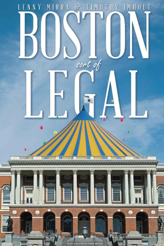 "<a href=""https://www.amazon.com/Boston-Sort-Legal-Part-Some/dp/099910733X""><b>BOSTON SORT OF LEGAL</b> by Timothy Imholt</a>"
