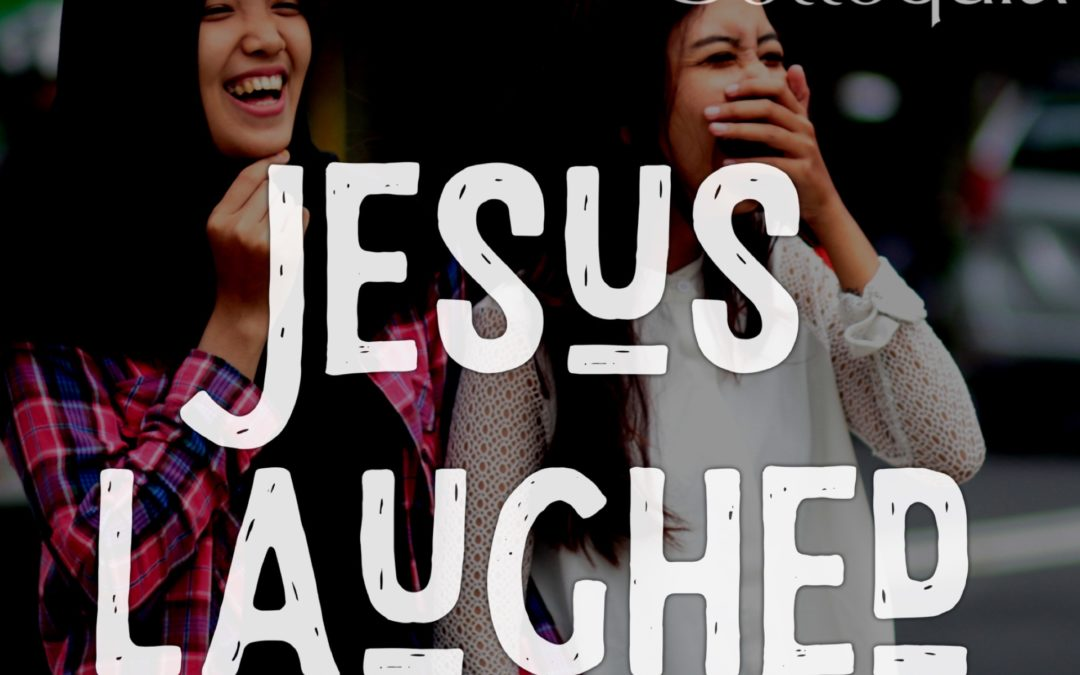 Jesus Laughed and So Can You (Ft. Becky Castle Miller)